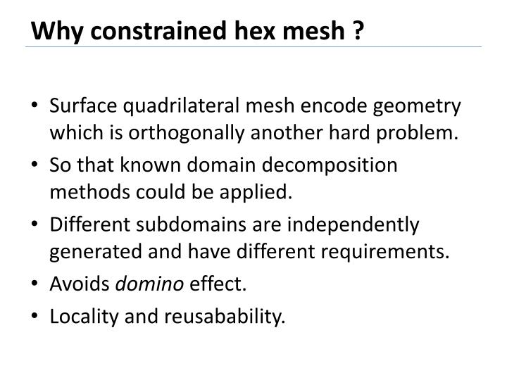 Why constrained hex mesh ?