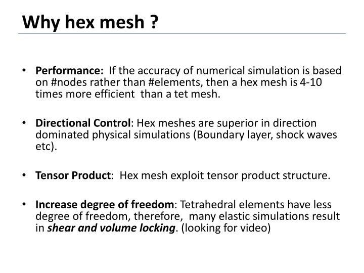 Why hex mesh ?