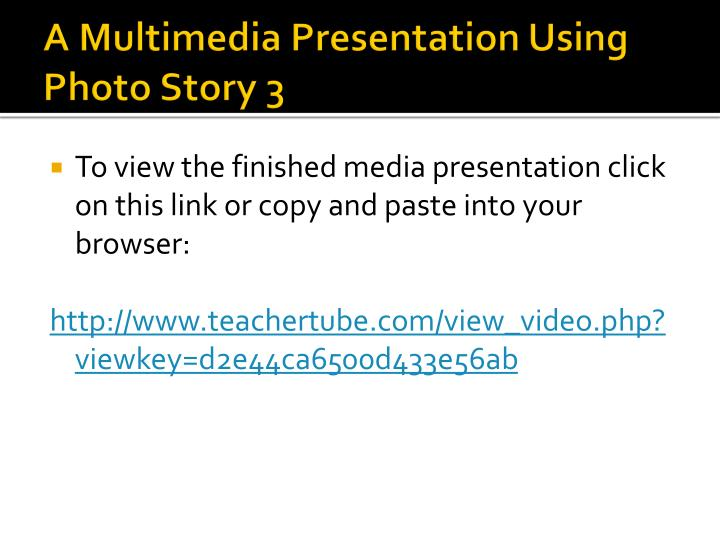 A Multimedia Presentation Using Photo Story 3