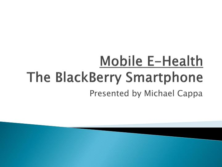 Mobile e health the blackberry smartphone