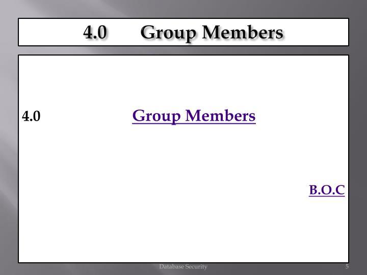 4.0       Group Members