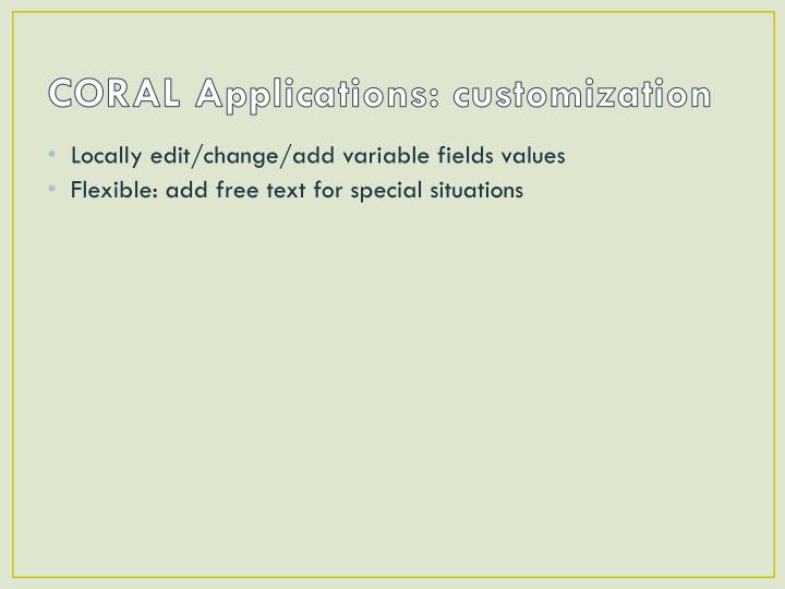CORAL Applications: customization