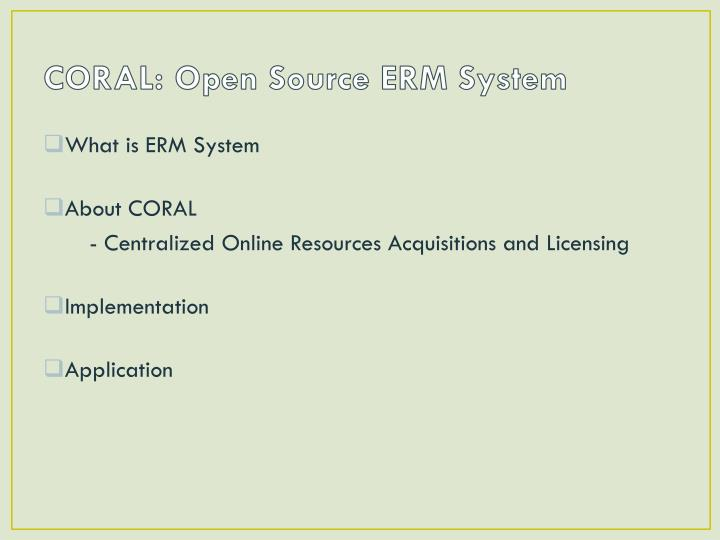 Coral open source erm system