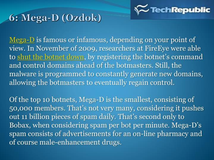 6: Mega-D (