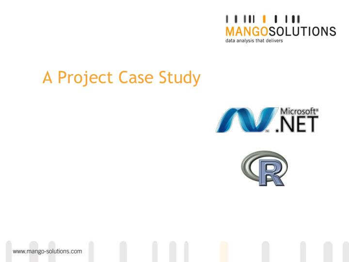 A Project Case Study
