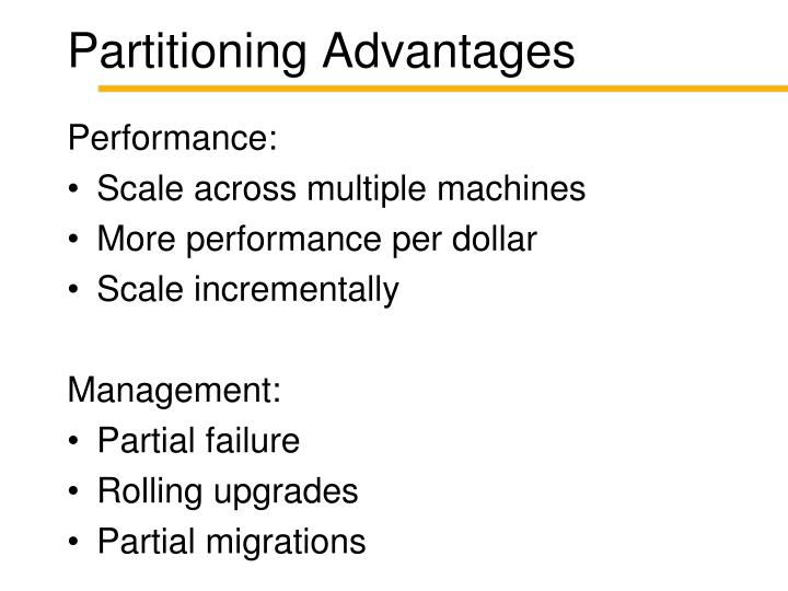 Partitioning Advantages