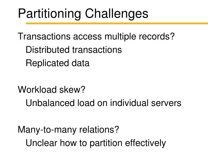 Partitioning Challenges