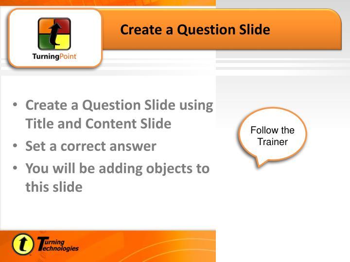 Create a Question Slide