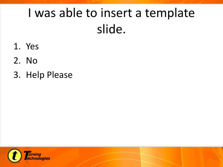 I was able to insert a template slide.