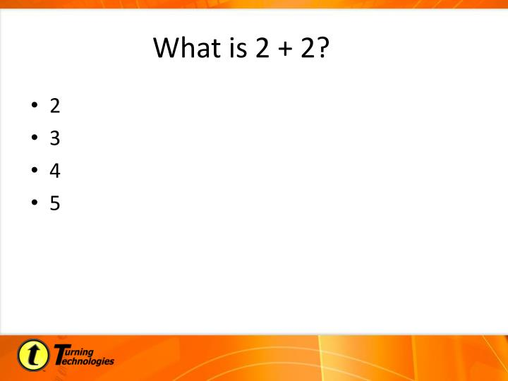 What is 2 + 2?