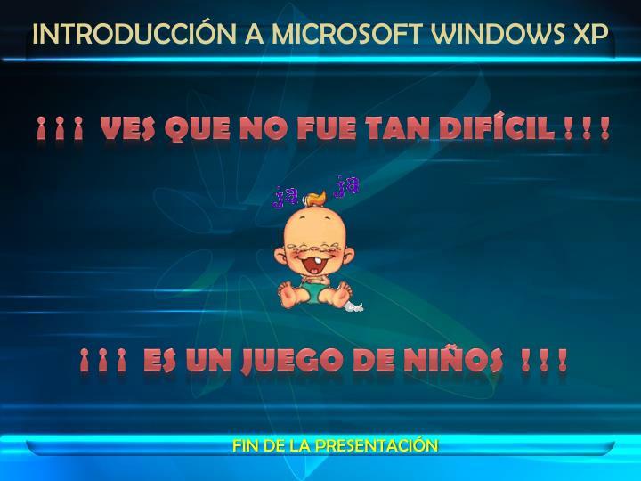 INTRODUCCIÓN A MICROSOFT WINDOWS XP