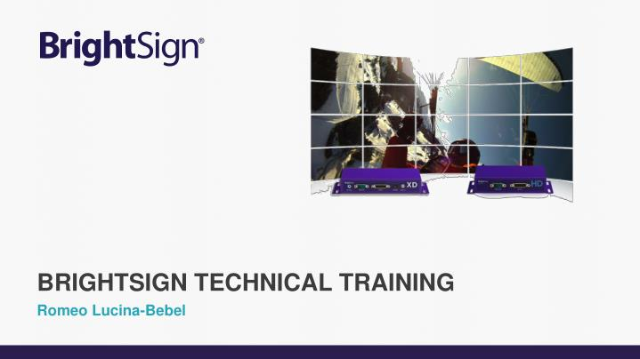 BrightSign Technical Training