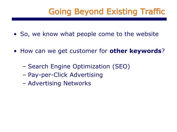 Going Beyond Existing Traffic