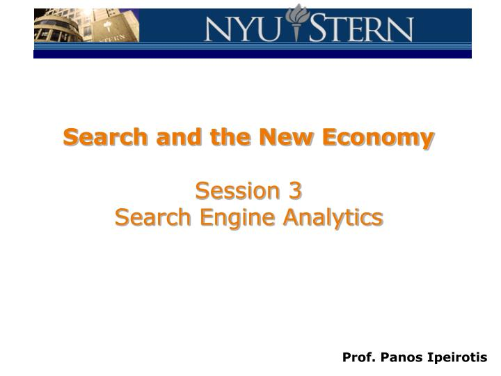 Search and the new economy session 3 search engine analytics