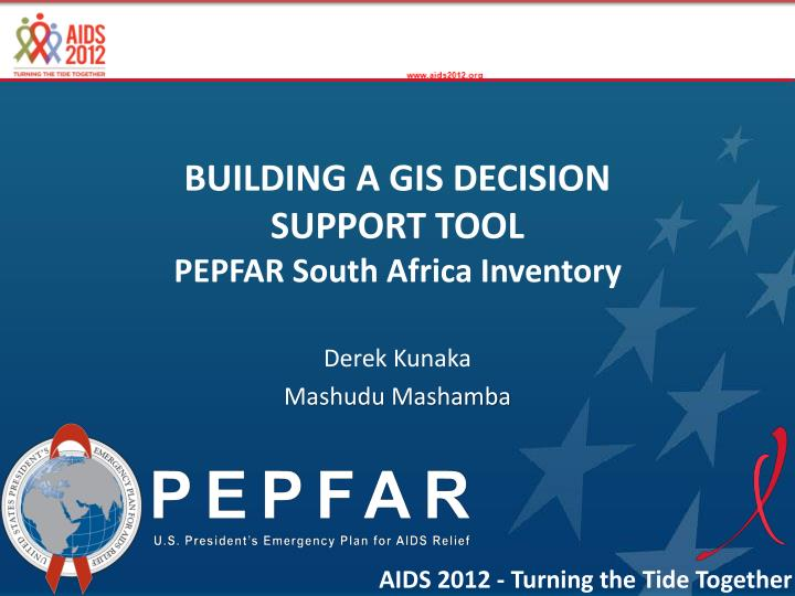 Building a gis decision support tool pepfar south africa inventory