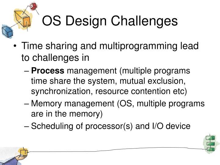 OS Design Challenges