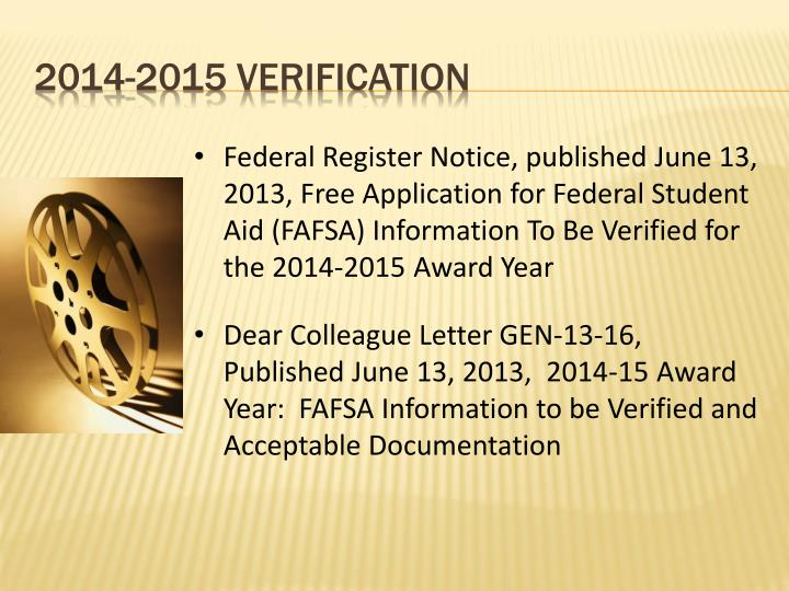 Federal Register Notice, published June 13, 2013, Free Application for Federal Student Aid (FAFSA) Information To Be Verified for the 2014-2015 Award Year