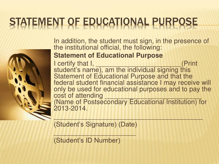 In addition, the student must sign, in the presence of the institutional official, the following: