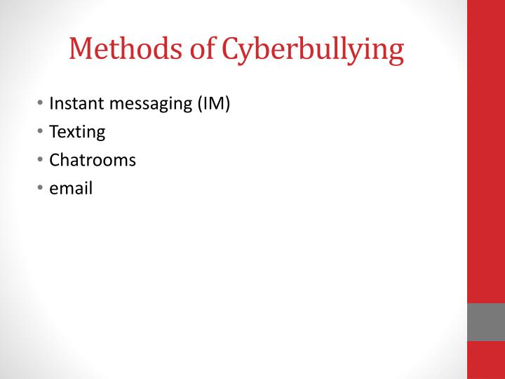Methods of Cyberbullying