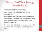 what to do if your teen is cyberbullying