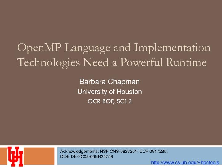 OpenMP Language and Implementation Technologies Need a Powerful Runtime