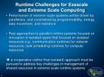 runtime challenges for exascale and extreme scale computing