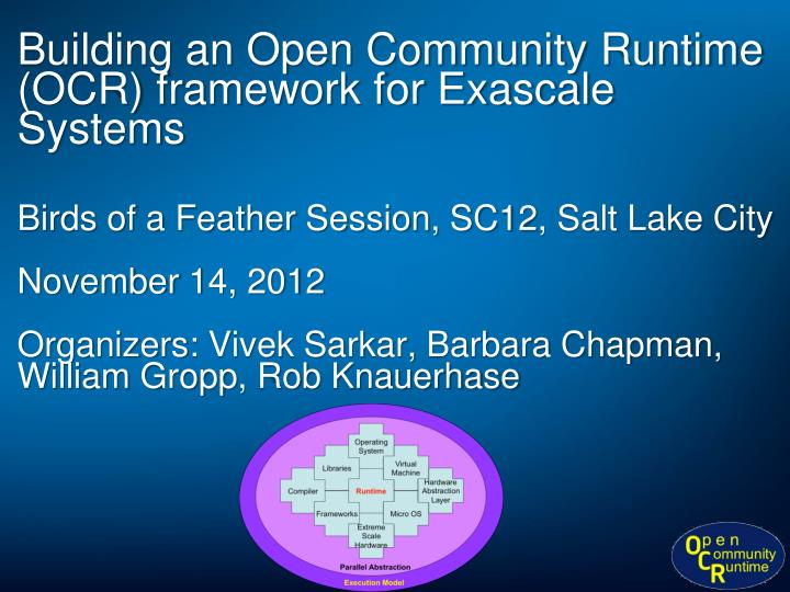 Building an Open Community Runtime (OCR) framework for Exascale