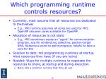 which programming runtime controls resources1