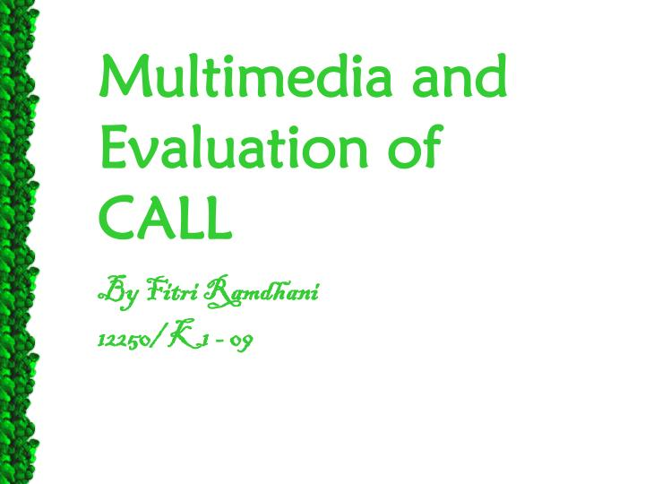 Multimedia and evaluation of call