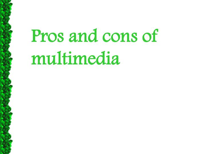 Pros and cons of multimedia