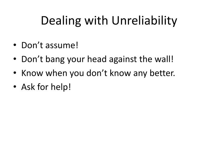 Dealing with Unreliability