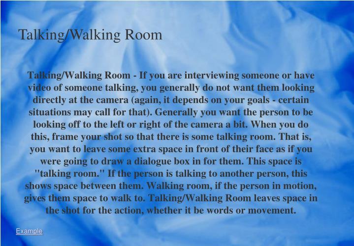 Talking/Walking Room -