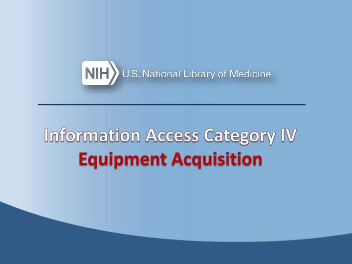 Information access category iv equipment acquisition
