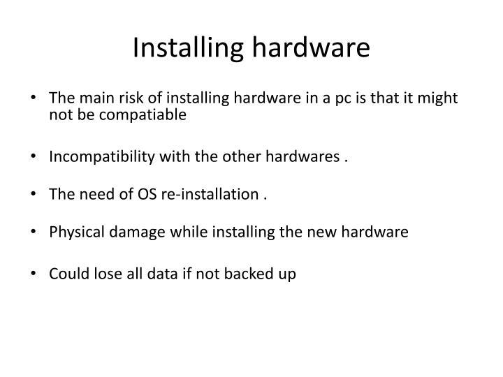 Installing hardware