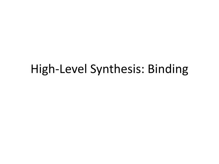 High-Level Synthesis: Binding