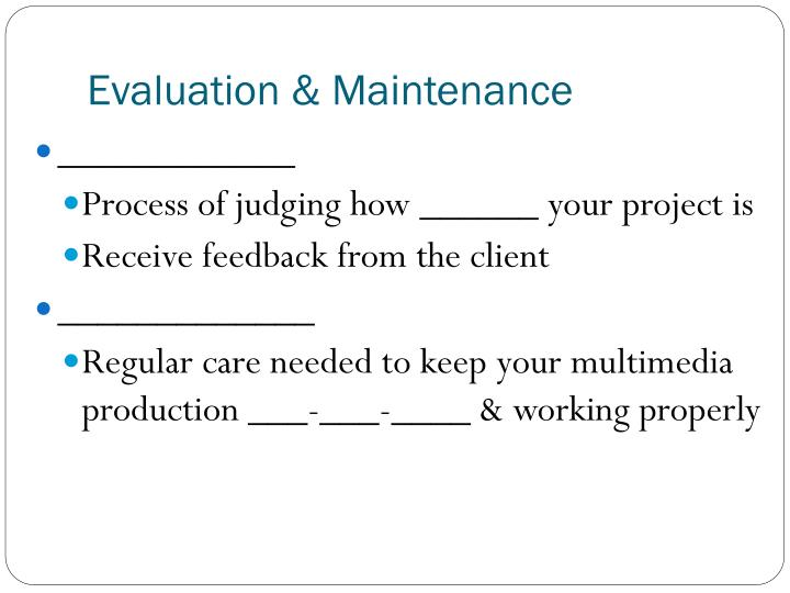 Evaluation & Maintenance