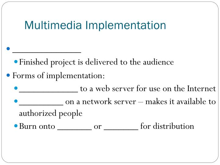 Multimedia Implementation