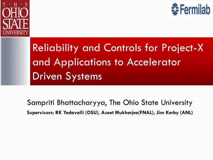 Reliability and Controls for Project-X and Applications to Accelerator Driven Systems