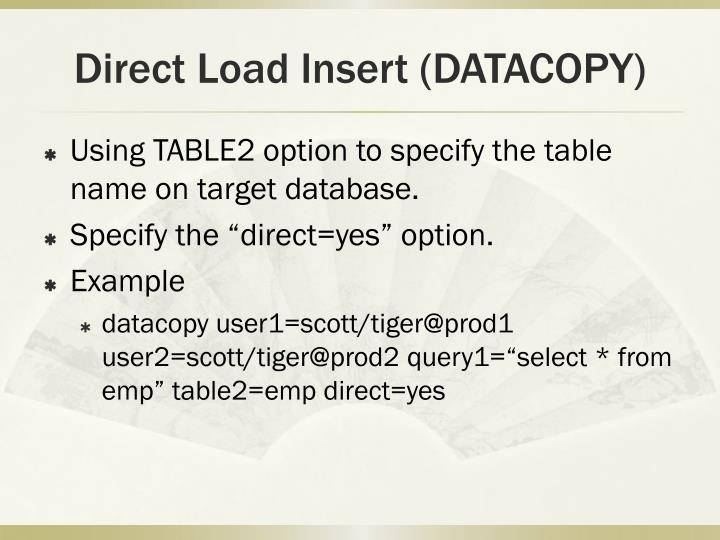 Direct Load Insert (DATACOPY)