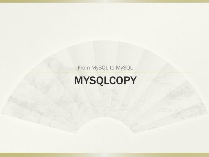 From MySQL to MySQL