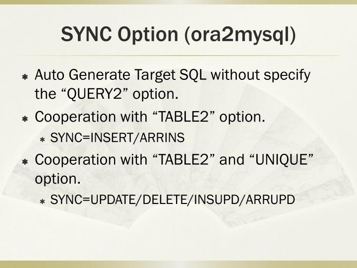 SYNC Option (ora2mysql)