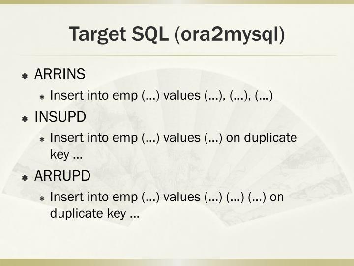 Target SQL (ora2mysql)
