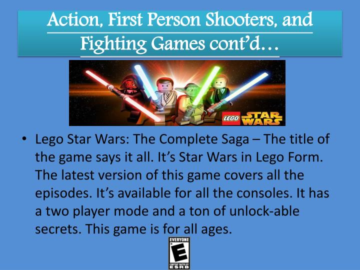 Action, First Person Shooters, and Fighting Games cont'd…