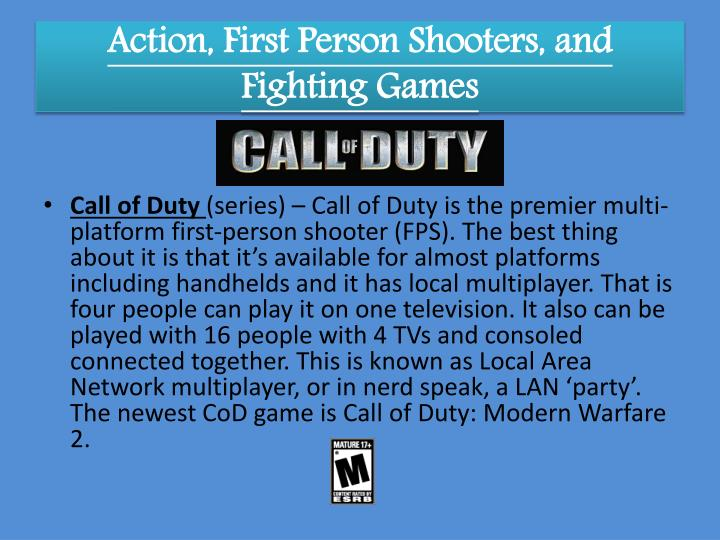 Action, First Person Shooters, and Fighting Games
