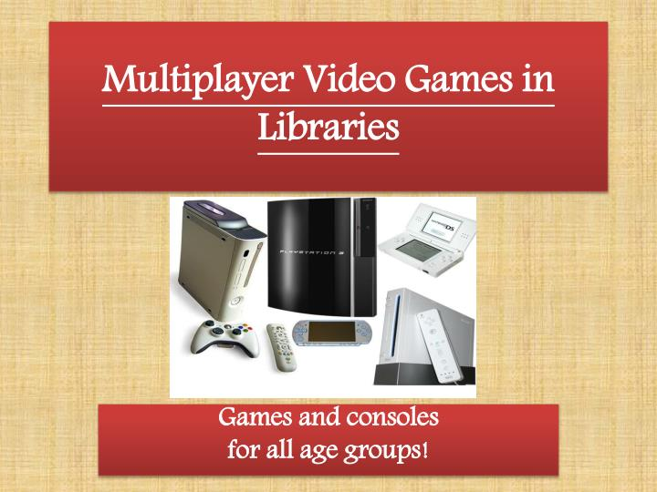 Multiplayer Video Games in Libraries