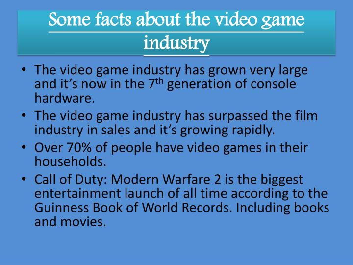 Some facts about the video game industry