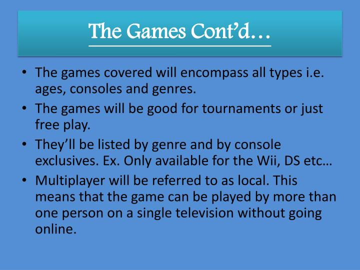 The Games Cont'd…