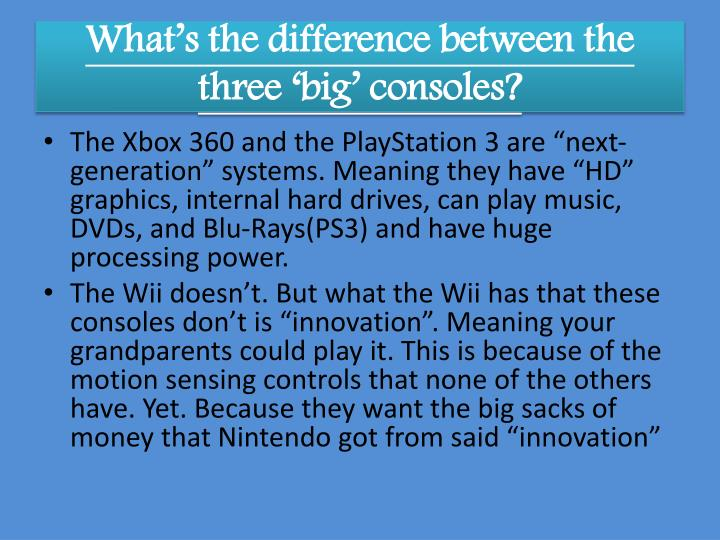 What's the difference between the three 'big' consoles?