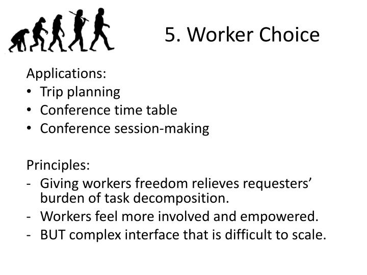 5. Worker Choice