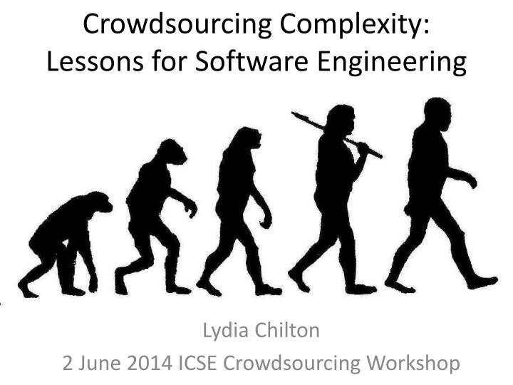 Crowdsourcing complexity lessons for software engineering